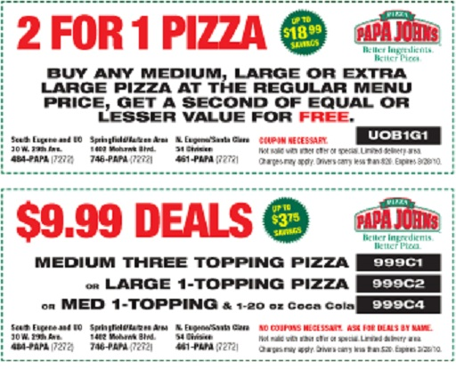 Papa Johns Coupons: This is an example of a typical 2 for 1 Papa Johns printable coupon. This coupon has expired, but please have a look around our site for the very latest coupons.